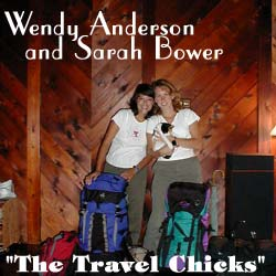"Wendy and Sarah are ""The Travel Chicks""!!!"